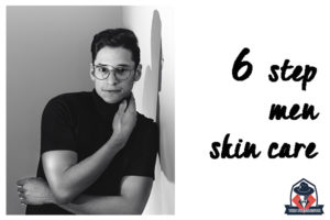 6 ขั้นตอนการดูแลผิวสำหรับผู้ชาย