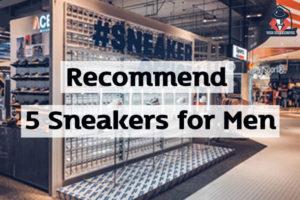 แนะนำ 5 Sneakers สำหรับผู้ชาย แฟชั่นผู้ชาย ครีมผู้ชาย น้ำหอมผู้ชาย อาหารเสริมผู้ชาย