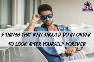 5 สิ่งที่ผู้ชายควรทำ เพื่อดูแลตัวเองให้ดูดีตลอด แฟชั่นผู้ชาย ครีมผู้ชาย น้ำหอมผู้ชาย อาหารเสริมผู้ชาย